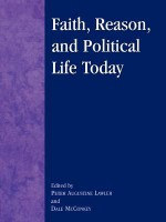 Faith, Reason, and Political Life Today - Peter Augustine Lawler, Dale McConkey