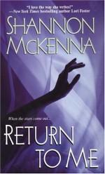 Return To Me - Shannon McKenna