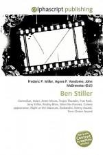 Ben Stiller - Agnes F. Vandome, John McBrewster, Sam B Miller II