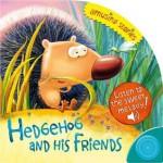 Hedgehog & His Friends - Jennifer Wood