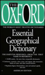 The Oxford Essential Geographical Dictionary - Oxford University Press, Oxford University Press