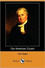 Our American Cousin - Tom Taylor