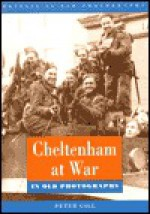 Cheltenham at War - Peter Gill