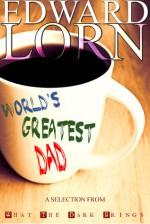 World's Greatest Dad - Edward Lorn