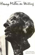 Henry Miller on Writing - Henry Miller, Thomas H. Moore