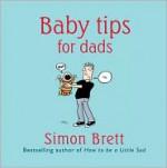 Baby Tips For Dads - Simon Brett