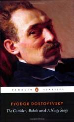 The Gambler/Bobok/A Nasty Story - Fyodor Dostoyevsky, Jessie Coulson, Jesse Coulson