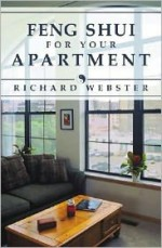 Feng Shui for Your Apartment - Richard Webster, Edgar Rojas, Marguerite Krause