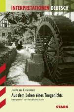 Aus dem Leben eines Taugenichts. Interpretationshilfe Deutsch. - Joseph von Eichendorff