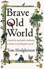 Brave Old World - Tom Hodgkinson
