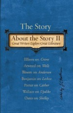 The Story About the Story Vol. II - David Foster Wallace, Martin Amis, Zadie Smith, Margaret Atwood