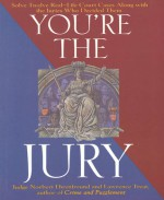 You're the Jury: Solve Twelve Real-Life Court Cases Along With the Juries Who Decided Them - Norbert Ehrenfreund, Lawrence Treat