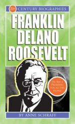 Franklin Delano Roosevelt - Anne Schraff