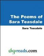 The Poems of Sara Teasdale - Sara Teasdale