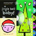 Amazing Baby: Jingle Bell Baby! - Emma Dodd, Mike Jolley