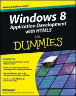 Windows 8 Application Development with HTML5 For Dummies - Bill Sempf