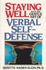 Staying Well with the Gentle Art of Verbal Self-Defense - Suzette Haden Elgin