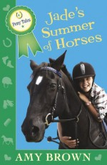 Jade's Summer of Horses: Pony Tales Book 4 - Amy Brown