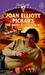 The Most Eligible M. D. - Joan Elliott Pickart