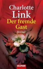 Der fremde Gast: Roman (German Edition) - Charlotte Link