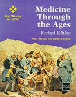 Medicine Through the Ages - Peter Mantin, Richard Pulley, Stanley Thornes, Francis Bacon, Beverly Curl, Hillary Norman