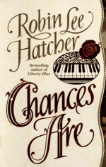 Chances Are - Robin Lee Hatcher