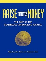 Raise More Money: The Best of the Grassroots Fundraising Journal - Kim Klein