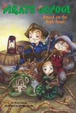 Attack on the High Seas! - Brian James, Jennifer Zivoin