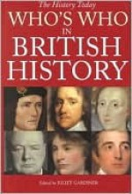 Who's Who in British History - Juliet Gardiner