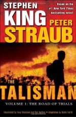 The Talisman (Volume 1): The Road of Trials - Robin Furth, Peter Straub, Tony Shasteen, Nei Ruffino, Stephen King