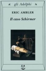 Il caso Schirmer - Eric Ambler, Giorgio Manganelli, Bruno Tasso
