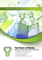 The Power of Winning: Motivation and Inspiration on How to Be a Winner [With DVD] - John Maxwell, Don Yaeger, David Cook