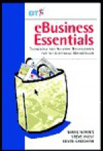 E-Business Essentials: Technology and Network Requirements for the Electronic Marketplace - Mark Norris, Steve West