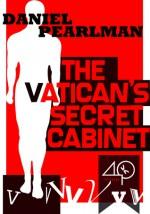 The Vatican's Secret Cabinet - Daniel Pearlman