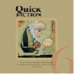 Quick Fiction 6 - Steve Almond, Stephen Dixon, Pamela Painter, Jessica Treat, David Barringer, Kim Chinquee, Joe Sorren, Brian Ruuska, Jennifer Cande, Adam Pieroni