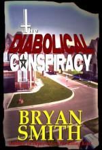 The Diabolical Conspiracy - Bryan Smith