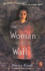 The Woman in the Wall - Patrice Kindl