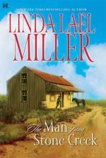 The Man from Stone Creek - Linda Lael Miller