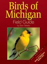 Birds of Michigan Field Guide - Stan Tekiela