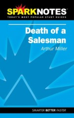 Death of a Salesman (SparkNotes Literature Guide) - SparkNotes Editors, Arthur Miller