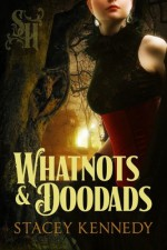 Whatnots & Doodads - Stacey Kennedy