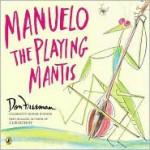 Manuelo, The Playing Mantis - Don Freeman
