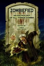 Zombiefied! An Anthology of All Things Zombie - Carol Hightshoe, Dayton Ward, M.H. Bonham, Rie Sheridan Rose, Laura Givens, John Lance, Lou Antonelli, David Lee Summers, Gary Jonas