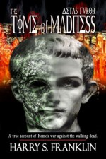 Aetas Furor-The Time of Madness - Harry S. Franklin, Andrea Heacock-Reyes, Dawné Dominique