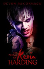 The Pining of Kevin Harding - Devon McCormack