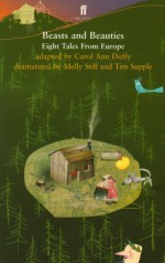Beasts And Beauties: Eight Tales Form Europe - Carol Ann Duffy