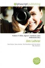 Jim Lehrer - Agnes F. Vandome, John McBrewster, Sam B Miller II