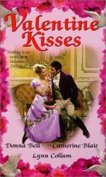 Valentine Kisses - Donna Bell, Lynn Collum, Catherine Blair