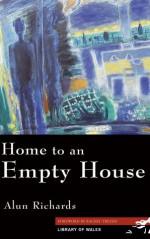 Home to an Empty House - Alun Richards, Rachel Trezise