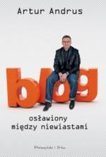 Blog osławiony między niewiastami - Artur Andrus